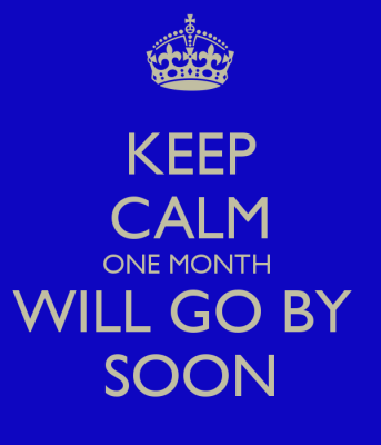 keep calm_one month